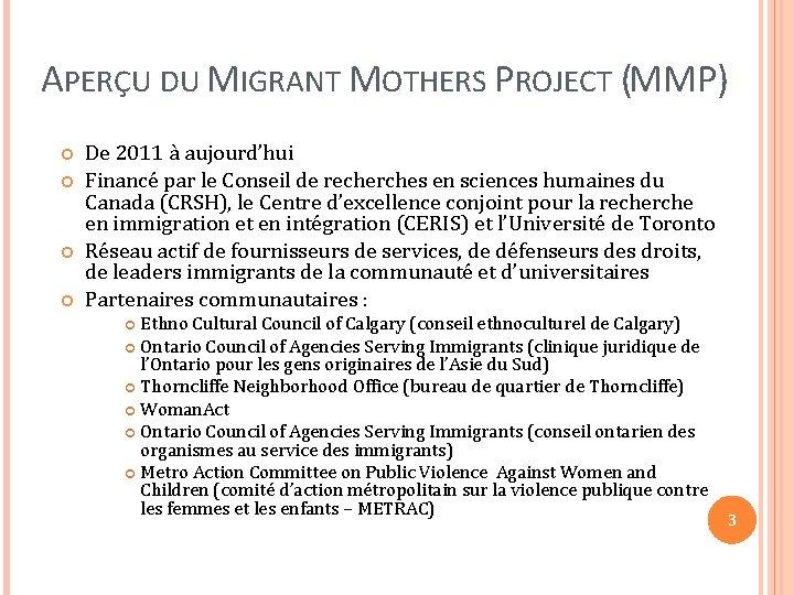 APERÇU DU MIGRANT MOTHERS PROJECT (MMP) De 2011 à aujourd'hui Financé par le Conseil