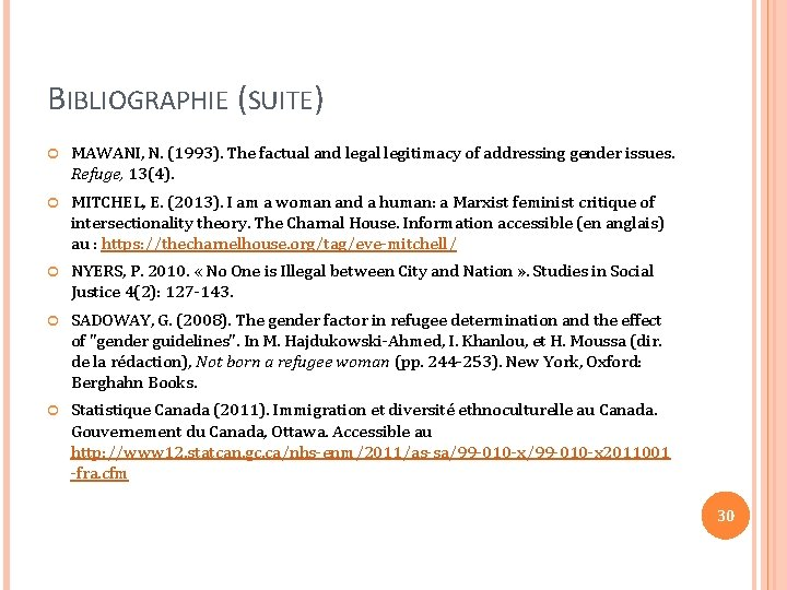 BIBLIOGRAPHIE (SUITE) MAWANI, N. (1993). The factual and legal legitimacy of addressing gender issues.