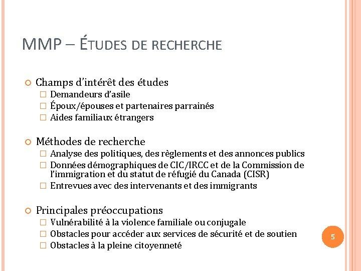 MMP – ÉTUDES DE RECHERCHE Champs d'intérêt des études � � � Demandeurs d'asile