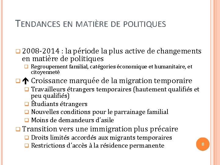 TENDANCES EN MATIÈRE DE POLITIQUES q 2008 -2014 : la période la plus active
