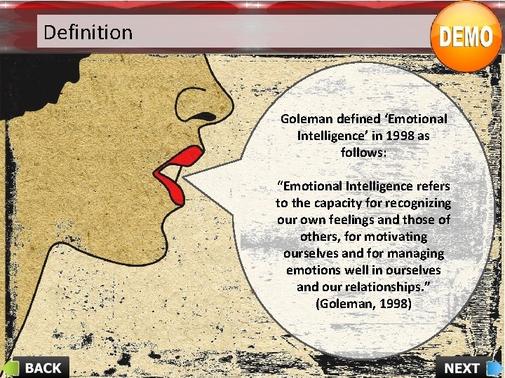 """Definition Goleman defined 'Emotional Intelligence' in 1998 as follows: """"Emotional Intelligence refers to the"""