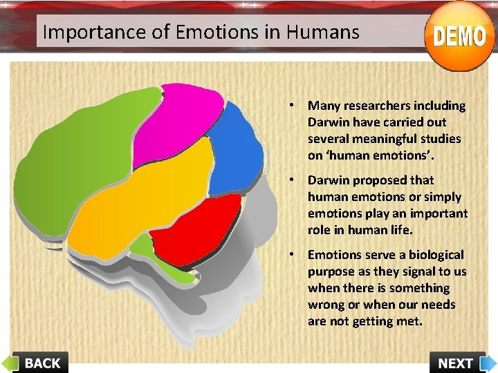 Importance of Emotions in Humans • Many researchers including Darwin have carried out several