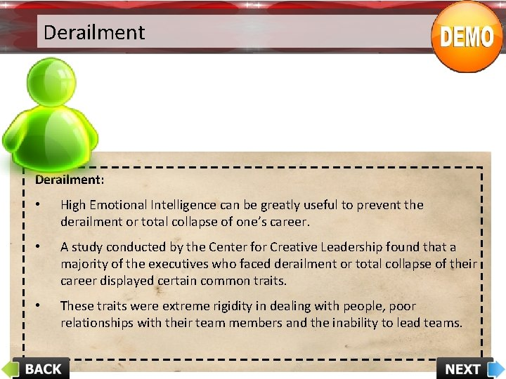 Derailment: • High Emotional Intelligence can be greatly useful to prevent the derailment or