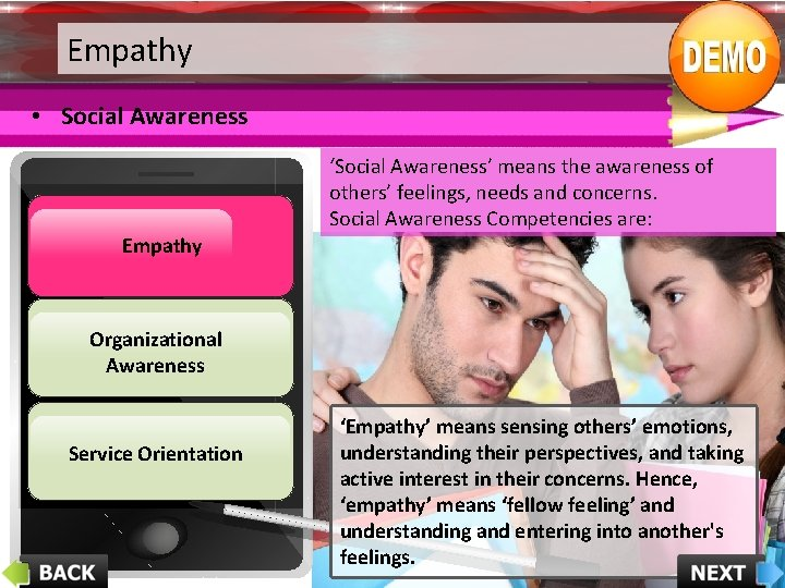 Empathy • Social Awareness 'Social Awareness' means the awareness of others' feelings, needs and