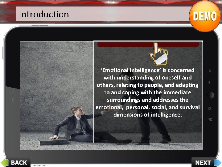 Introduction 'Emotional Intelligence' is concerned with understanding of oneself and others, relating to people,
