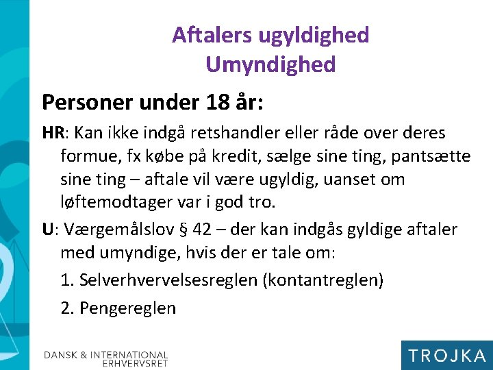 Aftalers ugyldighed Umyndighed Personer under 18 år: HR: Kan ikke indgå retshandler eller råde