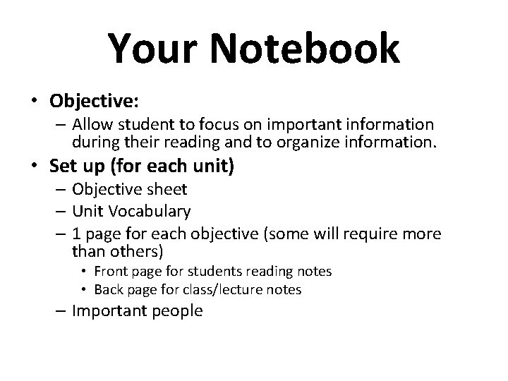 Your Notebook • Objective: – Allow student to focus on important information during their