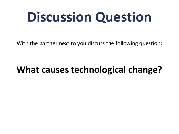 Discussion Question With the partner next to you discuss the following question: What causes