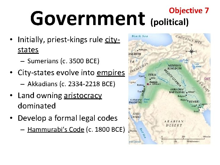 Government (political) Objective 7 • Initially, priest-kings rule citystates – Sumerians (c. 3500 BCE)