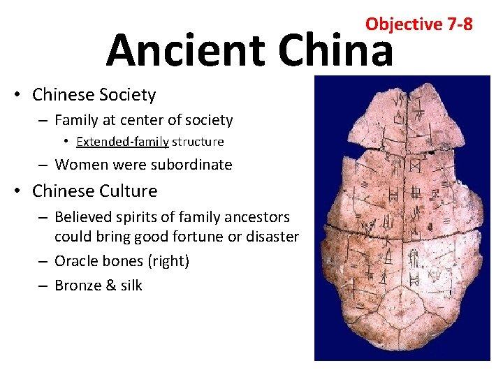 Objective 7 -8 Ancient China • Chinese Society – Family at center of society