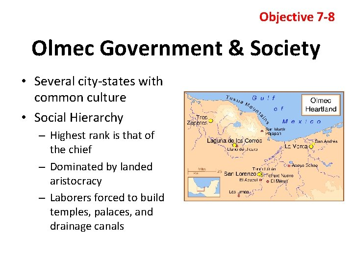 Objective 7 -8 Olmec Government & Society • Several city-states with common culture •
