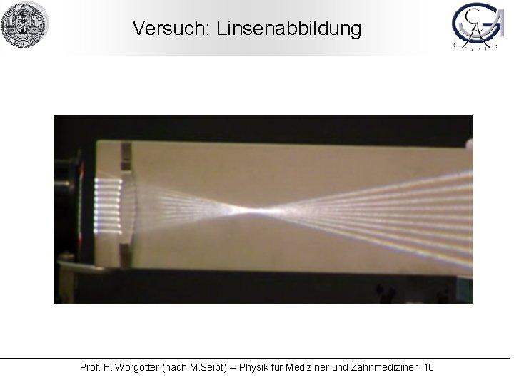 Versuch: Linsenabbildung Prof. F. Wörgötter (nach M. Seibt) -- Physik für Mediziner und Zahnmediziner