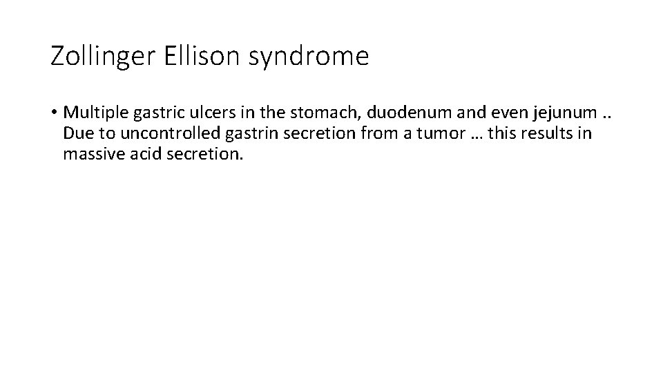 Zollinger Ellison syndrome • Multiple gastric ulcers in the stomach, duodenum and even jejunum.