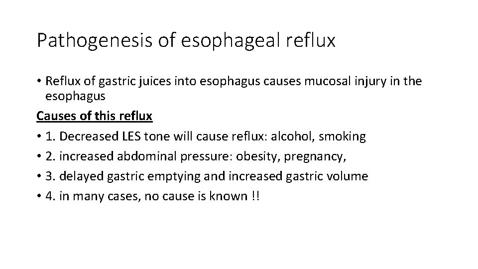 Pathogenesis of esophageal reflux • Reflux of gastric juices into esophagus causes mucosal injury