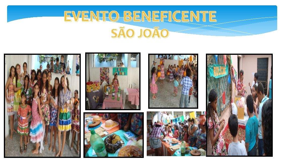 EVENTO BENEFICENTE SÃO JOÃO