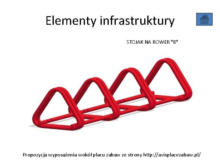 """Elementy infrastruktury STOJAK NA ROWER """"B"""" Propozycja wyposażenia wokół placu zabaw ze strony http:"""
