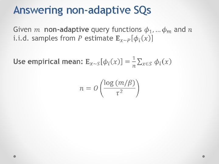 Answering non-adaptive SQs •