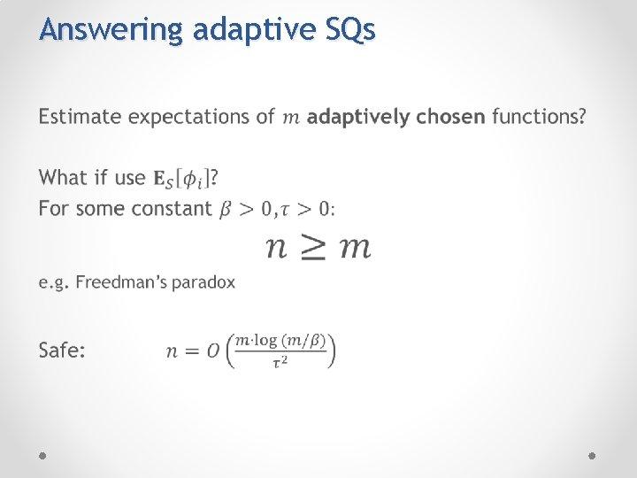 Answering adaptive SQs •