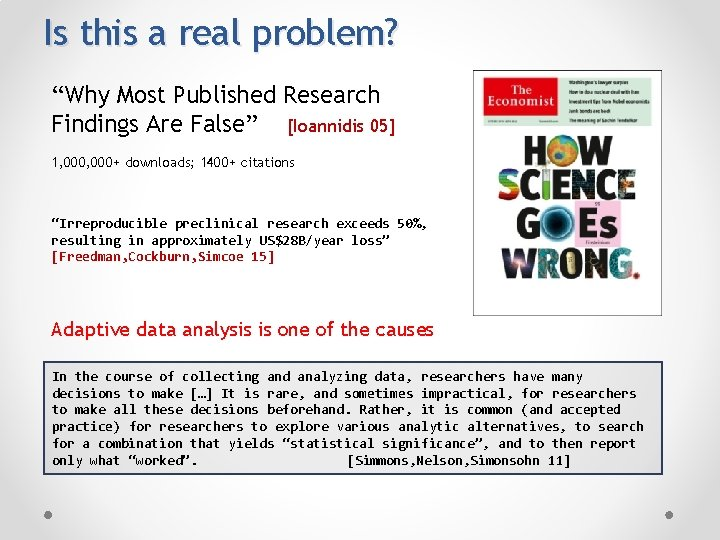 """Is this a real problem? """"Why Most Published Research Findings Are False"""" [Ioannidis 05]"""