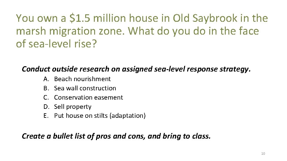 You own a $1. 5 million house in Old Saybrook in the marsh migration
