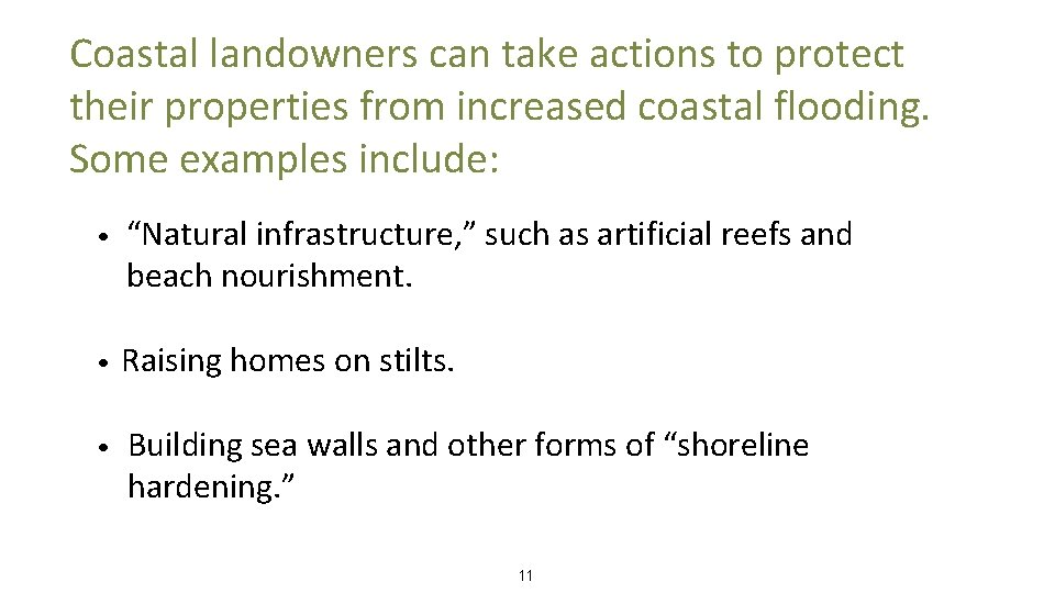 Coastal landowners can take actions to protect their properties from increased coastal flooding. Some