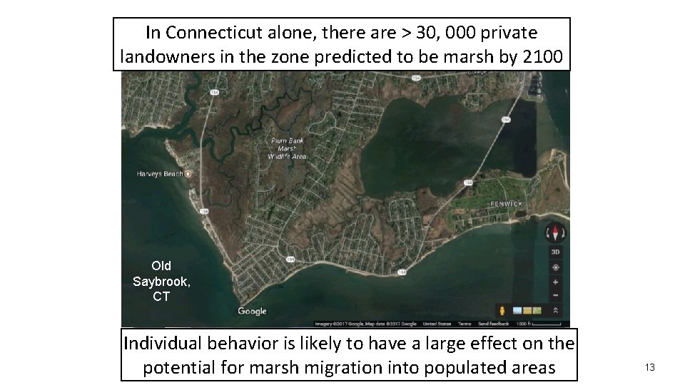 In Connecticut alone, there are > 30, 000 private landowners in the zone predicted