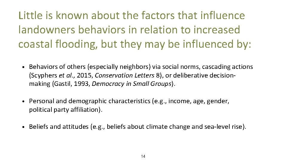 Little is known about the factors that influence landowners behaviors in relation to increased