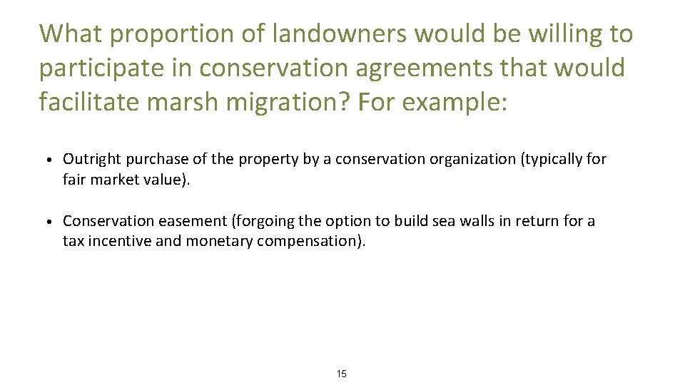 What proportion of landowners would be willing to participate in conservation agreements that would