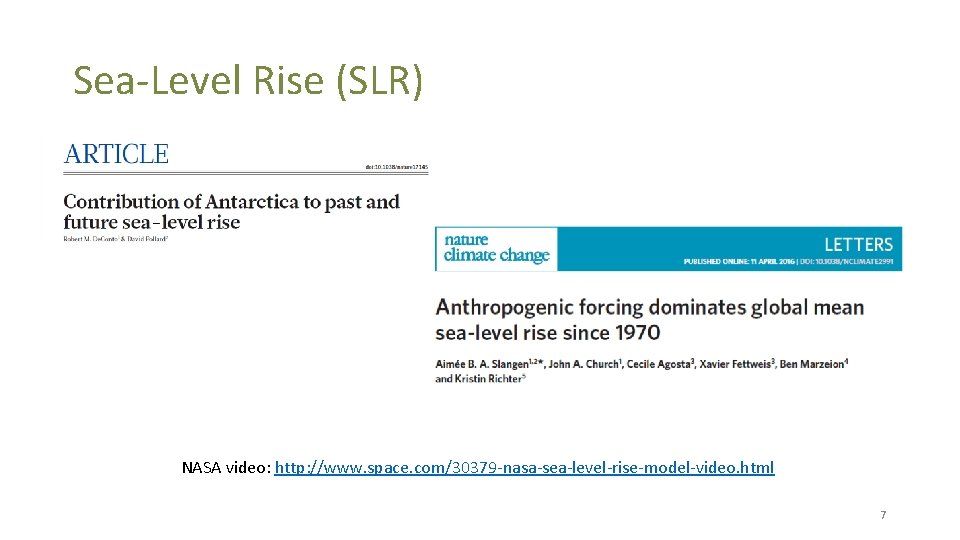 Sea-Level Rise (SLR) NASA video: http: //www. space. com/30379 -nasa-sea-level-rise-model-video. html 7