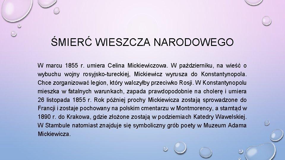 ŚMIERĆ WIESZCZA NARODOWEGO W marcu 1855 r. umiera Celina Mickiewiczowa. W październiku, na wieść
