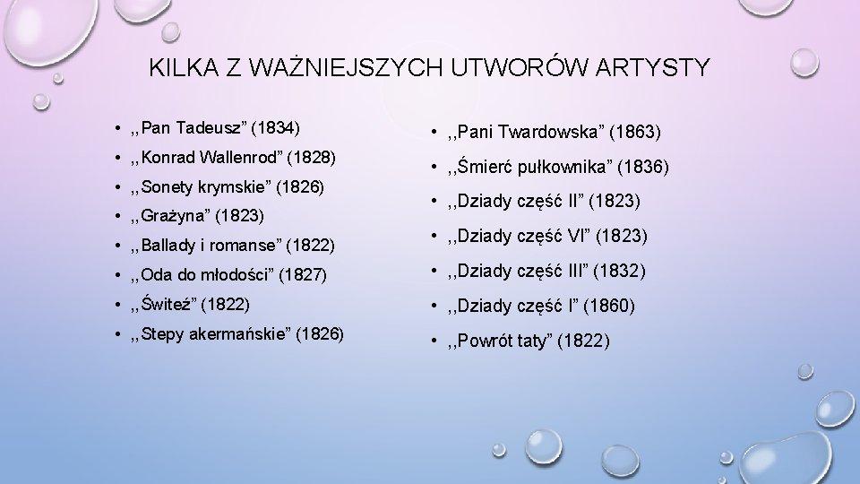 """KILKA Z WAŻNIEJSZYCH UTWORÓW ARTYSTY • , , Pan Tadeusz"""" (1834) • , ,"""