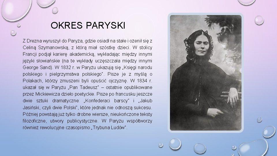 OKRES PARYSKI Z Drezna wyruszył do Paryża, gdzie osiadł na stałe i ożenił się