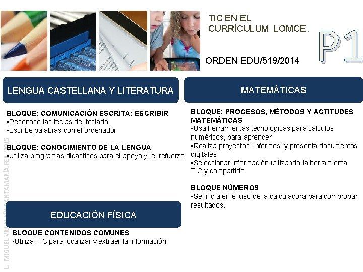 TIC EN EL CURRÍCULUM LOMCE. ORDEN EDU/519/2014 LENGUA CASTELLANA Y LITERATURA P 1 MATEMÁTICAS