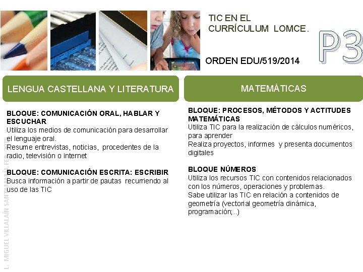 TIC EN EL CURRÍCULUM LOMCE. ORDEN EDU/519/2014 LENGUA CASTELLANA Y LITERATURA P 3 MATEMÁTICAS