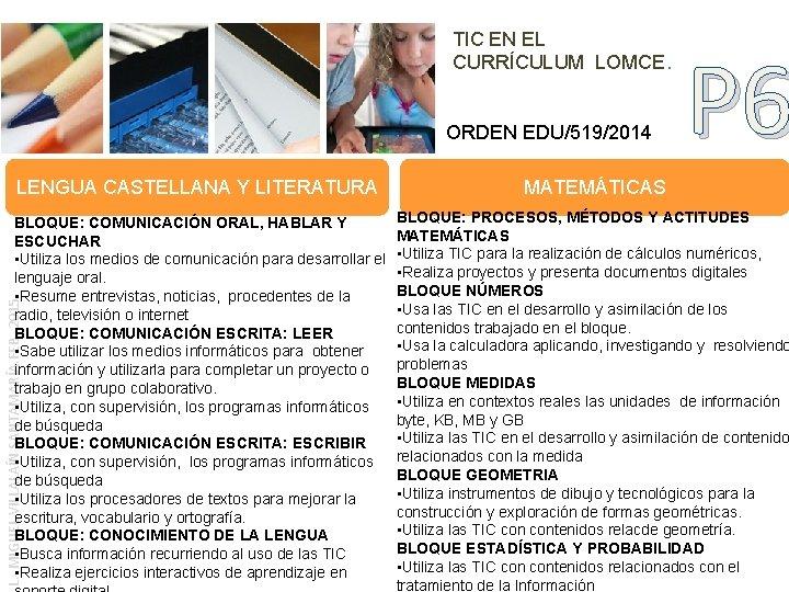 TIC EN EL CURRÍCULUM LOMCE. ORDEN EDU/519/2014 LENGUA CASTELLANA Y LITERATURA L. MIGUEL VILLALAÍN