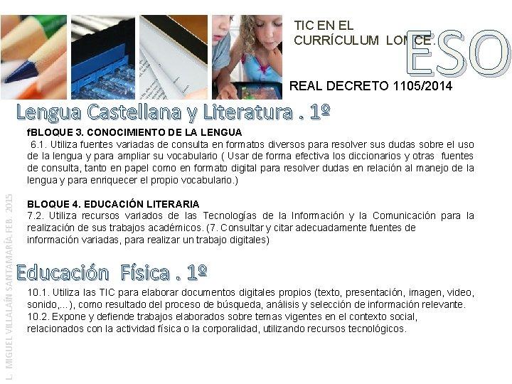 ESO TIC EN EL CURRÍCULUM LOMCE. REAL DECRETO 1105/2014 Lengua Castellana y Literatura. 1º