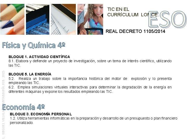 ESO TIC EN EL CURRÍCULUM LOMCE. REAL DECRETO 1105/2014 Física y Química 4º L.