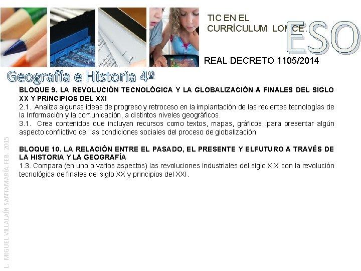 ESO TIC EN EL CURRÍCULUM LOMCE. REAL DECRETO 1105/2014 Geografía e Historia 4º L.