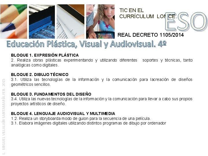 ESO TIC EN EL CURRÍCULUM LOMCE. REAL DECRETO 1105/2014 Educación Plástica, Visual y Audiovisual.