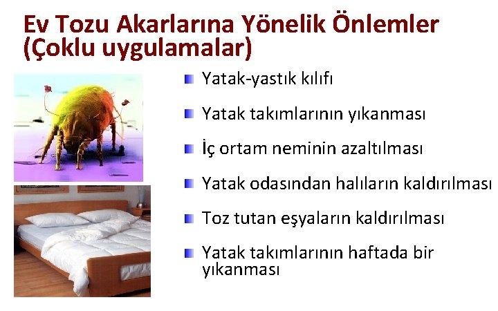 Ev Tozu Akarlarına Yönelik Önlemler (Çoklu uygulamalar) Yatak-yastık kılıfı Yatak takımlarının yıkanması İç ortam
