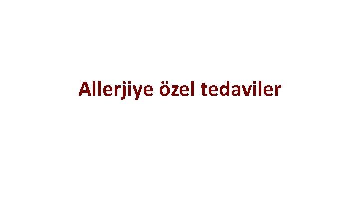 Allerjiye özel tedaviler