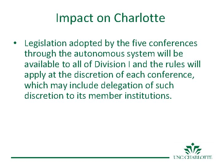 Impact on Charlotte • Legislation adopted by the five conferences through the autonomous system
