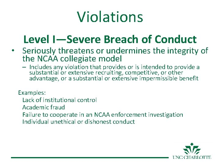 Violations Level I—Severe Breach of Conduct • Seriously threatens or undermines the integrity of