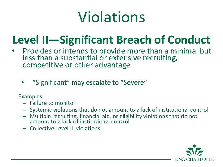 Violations Level II—Significant Breach of Conduct • Provides or intends to provide more than