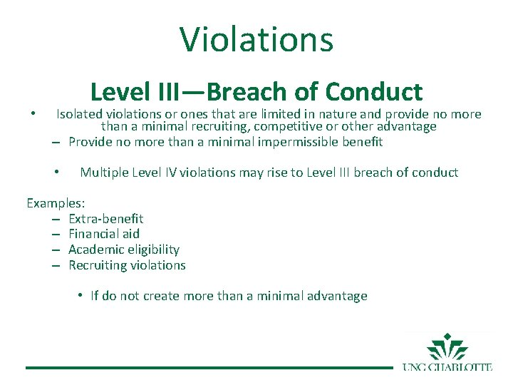 Violations • Level III—Breach of Conduct Isolated violations or ones that are limited in