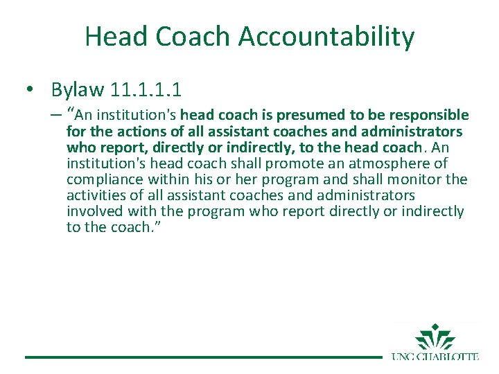 "Head Coach Accountability • Bylaw 11. 1 – ""An institution's head coach is presumed"