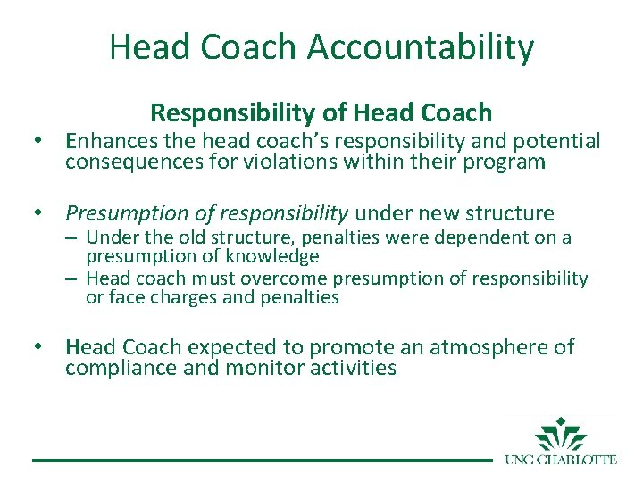 Head Coach Accountability Responsibility of Head Coach • Enhances the head coach's responsibility and