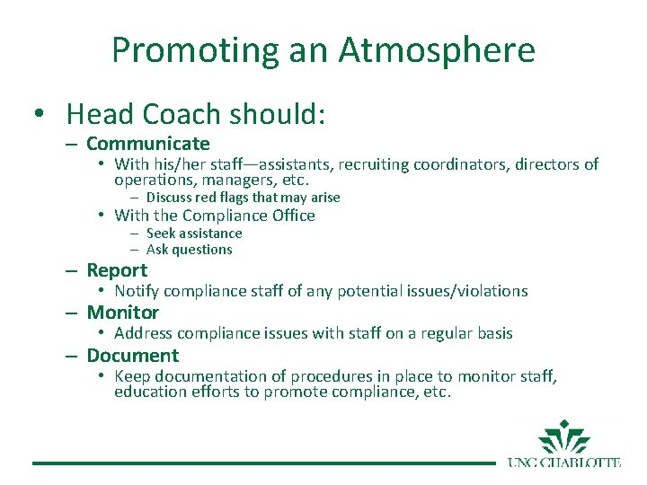 Promoting an Atmosphere • Head Coach should: – Communicate • With his/her staff—assistants, recruiting