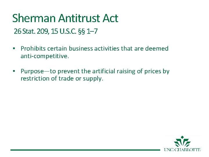 Sherman Antitrust Act 26 Stat. 209, 15 U. S. C. §§ 1– 7 •