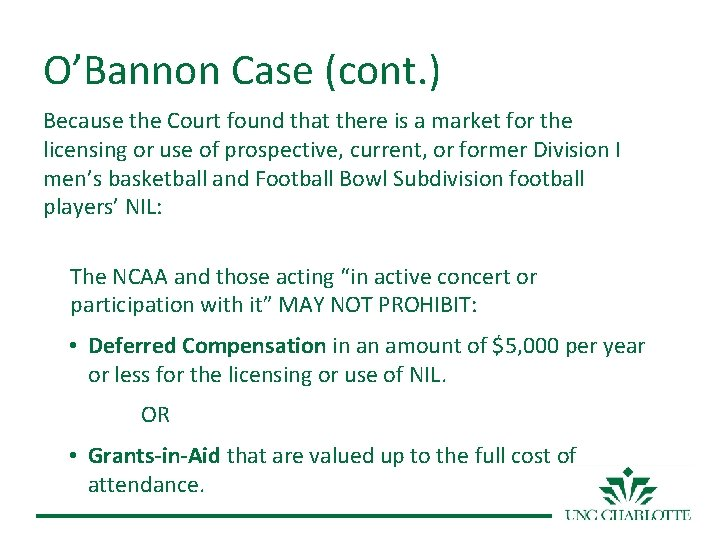 O'Bannon Case (cont. ) Because the Court found that there is a market for